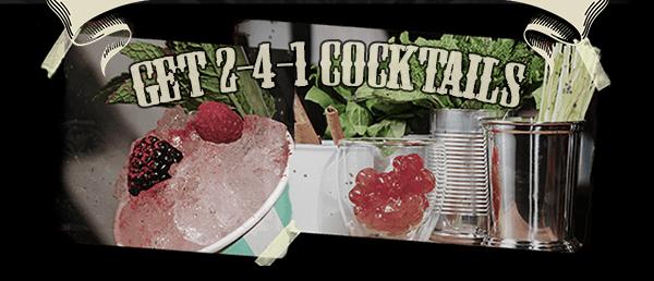 Get 2-4-1 Cocktails